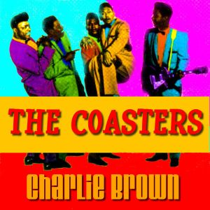 The Coasters - Charlie Brown.jpg